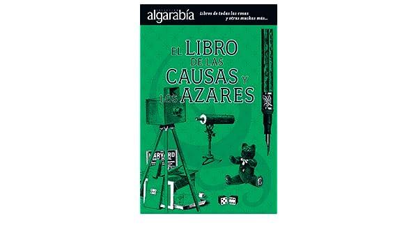 Amazon.com: El libro de las causas y los azares (Colección Algarabía) (Spanish Edition) eBook: Algarabía libros, María del Pilar Montes de Oca Sicilia, ...
