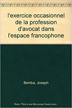 l'exercice occasionnel de la profession d'avocat dans l'espace francophone