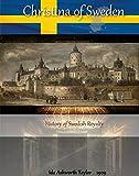 Christina of Sweden by Ida Ashworth Taylor (History of Swedish Royalty)