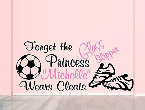 Forget the Glass Slipper Princess (Custom Name) Wears Cleats SOCCER ~ WALL DECAL 13
