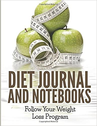 Diet Journal And Notebooks: Follow Your Weight Loss Program