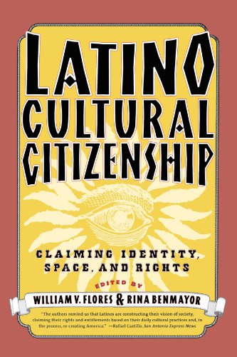 Latino Cultural Citizenship: Claiming Identity, Space, and Rights