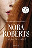 Nacida del hielo / Born in Ice (Las Hermanas Concannon Trilogia / Born in Trilogy) (Spanish Edition)
