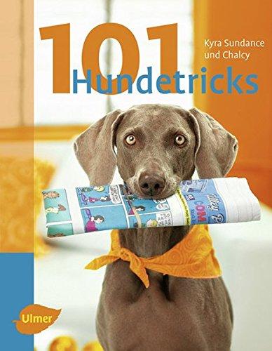 101 Hundetricks: Aus dem Englischen von Claudia Händel Taschenbuch – 2. März 2009 Kyra Sundance und Chalcy Verlag Eugen Ulmer 3800158450 Tiere / Jagen / Angeln