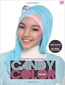 Thematic Hijab Series: Candy Color Hijabs (Indonesian Edition) by Ade Aprilia (2014-04-28) Paperback – 1750