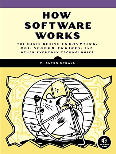 How Software Works  The Magic Behind Encryption  Cgi  Search Engines  And Other Everyday Technologies