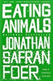 Eating Animals, Jonathan Safran Foer, 0316069884