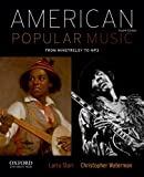 American Popular Music : From Minstrelsy to MP3, Starr, Larry and Waterman, Christopher, 0199859116