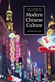 The Cambridge Companion to Modern Chinese Culture (Cambridge Companions to Culture) 1st Edition