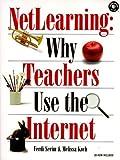 NetLearning : Why Teachers Use the Internet, Koch, Melissa and Serim, Ferdi, 1565922018