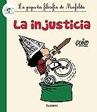 La injusticia  / Injustice (La Pequena Filosofia De Mafalda) (Spanish Edition)