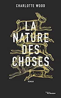 La nature des choses, Wood, Charlotte