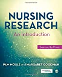 Nursing Research : An Introduction, Moule, Pam and Goodman, Margaret, 1446240991