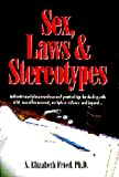 img - for Sex, Laws and Stereotypes: Authentic Workplace Anecdotes and Practical Tips for Dealing With Ada, Sexual Harassment, Workplace Violence and Beyond book / textbook / text book