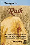 Passages To Ruth: What if God Was a Micromanipulator?