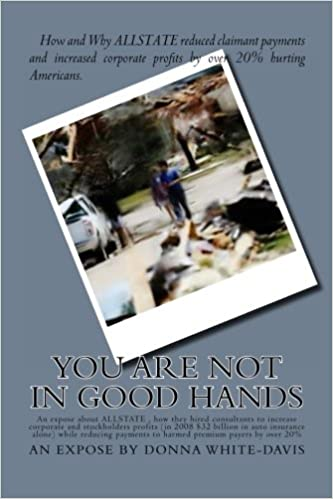 You Are NOT in Good Hands: Expose of ALLSTATE Insurance (Volume 1)