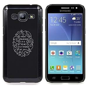 Qstar Arte & diseño plástico duro Fundas Cover Cubre Hard Case Cover para Samsung Galaxy J2 / J200 (Come è strano per essere qualsiasi cosa)