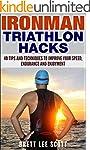 Ironman Triathlon Hacks: 40 Tips and...
