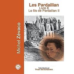 Le fils de Pardaillan 2 (Les Pardaillan 8)