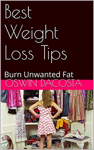 Best Weight Loss Tips : Burn Unwanted Fat (Fat Attacker Book 1)