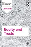 Equity and Trusts Lawcards 2012-2013 by