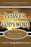 The Power of God's Word for Receiving Healing, Anne Buchanan, 1475198655