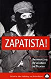 Zapatista! : Reinventing Mexico's Revolution, Holloway, John and Pelaez, Eloina, 0745311784