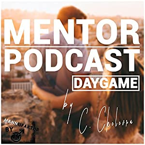 Mentor Podcast: Daygame Hörbuch