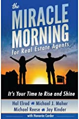 The Miracle Morning for Real Estate Agents: It's Your Time to Rise and Shine (The Miracle Morning Book Series) (Volume 2) Paperback