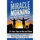 The Miracle Morning for Real Estate Agents: It's Your Time to Rise and Shine (The Miracle Morning Book Series) (Volume 2…