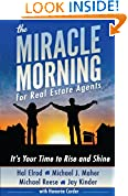 #7: The Miracle Morning for Real Estate Agents: It's Your Time to Rise and Shine (The Miracle Morning Book Series) (Volume 2)