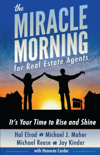 (The Miracle Morning for Real Estate Agents: It's Your Time to Rise and Shine (The Miracle Morning Book Series) (Volume 2))