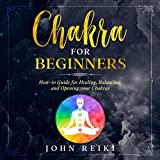 Chakra for Beginners: How-to Guide for