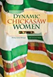 Dynamic Chickasaw Women, Phillip Carroll Morgan and Judy Goforth Parker, 1935684051