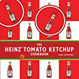 The Heinz Tomato Ketchup Cookbook, Paul Hartley, 1904573762