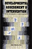 Developmental Assessment and Intervention with Children and Adolescents, Vernon, Ann, 1556201125