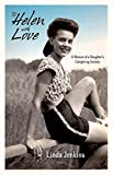 img - for To Helen with Love: A Memoir of a Daughter's Caregiving Journey book / textbook / text book