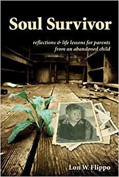 Book Soul Survivor: Reflections & Life Lessons for Parents From an Abandoned Child
