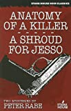 Anatomy of a Killer/A Shroud for Jesso, Peter Rabe, 1933586222