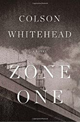 By Colson Whitehead:Zone One: A Novel [Hardcover]