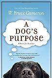 A Dog's Purpose, W. Bruce Cameron, 0765326264