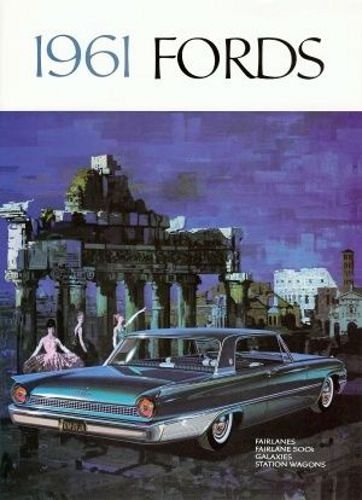 1961 FORD BEAUTIFUL DEALERSHIP SALES BROCHURE - ADVERTISMENT - COVERS Fairlane, Galaxie, Starliner, 500, Town Sedan, Club, Sunliner, Wagons, Victoria pdf