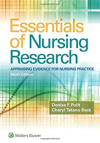 Essentials of Nursing Research: Appraising Evidence for Nursing Practice by Polit Denise F
