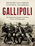 img - for Gallipoli: The Dardanelles Disaster in Soldiers' Words and Photographs book / textbook / text book