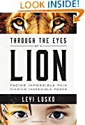 #10: Through the Eyes of a Lion: Facing Impossible Pain, Finding Incredible Power