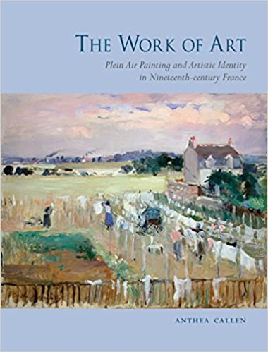 The Work of Art: Plein Air Painting and Artistic Identity in ...
