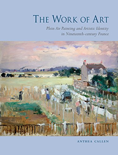 The Work of Art: Plein Air Painting and Artistic Identity in Nineteenth-Century France