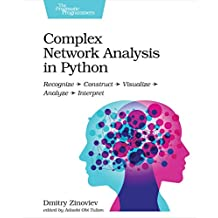 Complex Network Analysis in Python: Recognize - Construct - Visualize - Analyze - Interpret