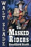The Masked Riders: A Walt Slade Western