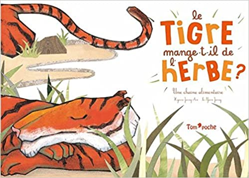 http://ricochet-livres-jeunesse.fr/catalogue/ohe-la-science/documentaire-it/le-tigre-mange-t-il-de-lherbe-chaine-alimentaire/